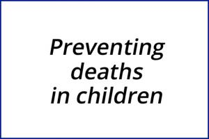 Preventing Deaths in Children